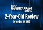 That Handicapping Show - 2-Year-Old Review 2012