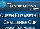 That Handicapping Show: QE II Challenge Cup