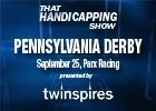 THS: Pennsylvania Derby and Super Derby