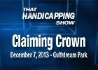 That Handicapping Show: Claiming Crown 2013