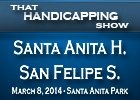 That Handicapping Show: Santa Anita Handicap 2014