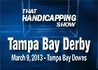 That Handicapping Show - Tampa Bay Derby 2013
