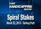 That Handicapping Show - Spiral Stakes 2013