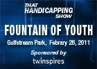 THS: Fountain of Youth Stakes 2011