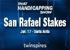 That Handicapping Show: San Rafael