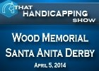 That Handicapping Show: Wood Memorial Stakes