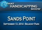 That Handicapping Show: Sands Point Stakes