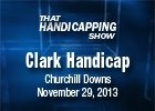 That Handicapping Show: The Clark Handicap