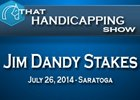 That Handicapping Show: Jim Dandy Stakes