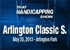That Handicapping Show - Arlington Classic Stakes