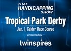 THS: The Tropical Park Derby (Video)