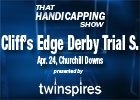 THS: The Derby Trial and Derby Longshots