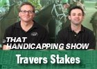 That Handicapping Show: Aug 21 Episode