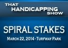 That Handicapping Show: Spiral Stakes