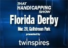 THS: Florida Derby and Bonnie Miss