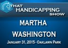 That Handicapping Show: The Martha Washington