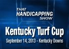 That Handicapping Show: Kentucky Turf Cup