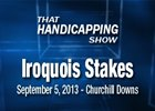 That Handicapping Show: Iroquois Stakes