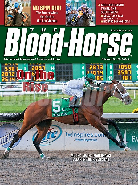 The Blood-Horse magazine cover for February 26, 2011 featuring Risen Star winner Mucho Macho Man.