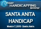 That Handicapping Show: The Santa Anita Handicap