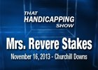 That Handicapping Show: Mrs. Revere Stakes