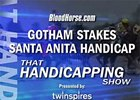 THS: Gotham and Santa Anita Handicap