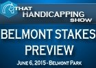 That Handicapping Show: Belmont Stakes Preview