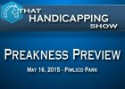That Handicapping Show: Preakness Preview