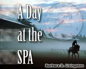 A Day At The Spa: Aug. 23, And They Race Horses, Too