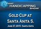 That Handicapping Show: Santa Anita Gold Cup