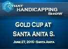 That Handicapping Show: Santa Anita Gold Cup S.