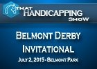 That Handicapping Show: Belmont Derby Invitational