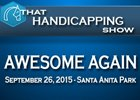 That Handicapping Show: The Awesome Again