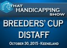 That Handicapping Show: Breeders' Cup Distaff