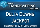 That Handicapping Show: Delta Downs Jackpot