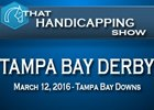 That Handicapping Show: Tampa Bay Derby