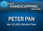 That Handicapping Show: The Peter Pan