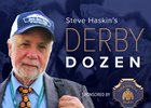 Steve Haskin's Derby Dozen - March 28, 2017