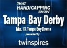 THS: Tampa Bay Derby and San Felipe