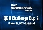 That Handicapping Show - QE II Challenge Cup S.