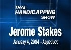 That Handicapping Show: 01/02/2014 - The Jerome