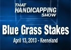 That Handicapping Show - Blue Grass Stakes 2013