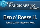 That Handicapping Show: Bed o' Roses H.