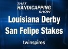 THS: Louisiana Derby & San Felipe