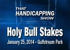 That Handicapping Show: Holy Bull Stakes