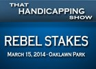 That Handicapping Show: Rebel Stakes