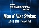 That Handicapping Show - Man o' War Stakes