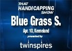 THS: Blue Grass and Arkansas Derby