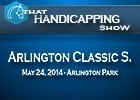 That Handicapping Show: Arlington Classic Stakes