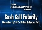 That Handicapping Show: The CashCall Futurity